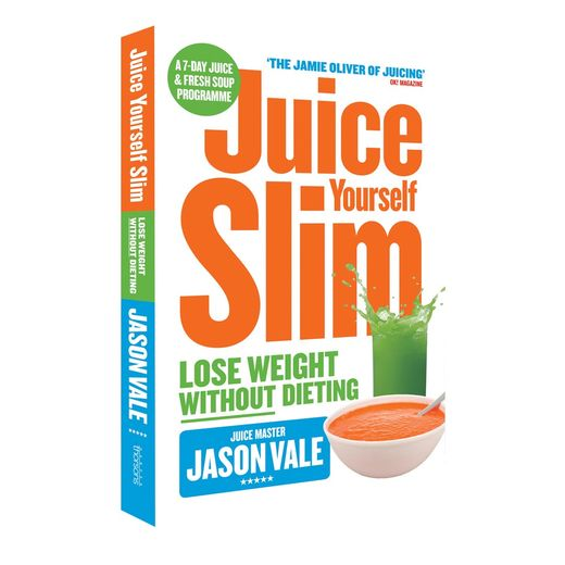 Juice Yourself Slim: Loose Weight Without Dieting (eng.)
